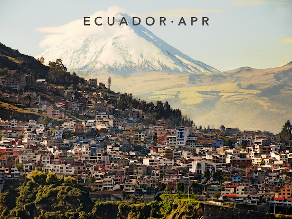 Apr 6 - May 4 | Quito, Ecuador
