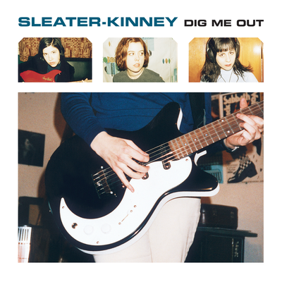 Dig Me Out, by Sleater Kinney