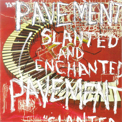 Slanted and Enchanted by Pavement