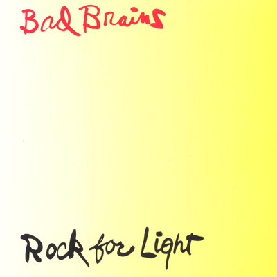 Rock for Light, Bad Brains