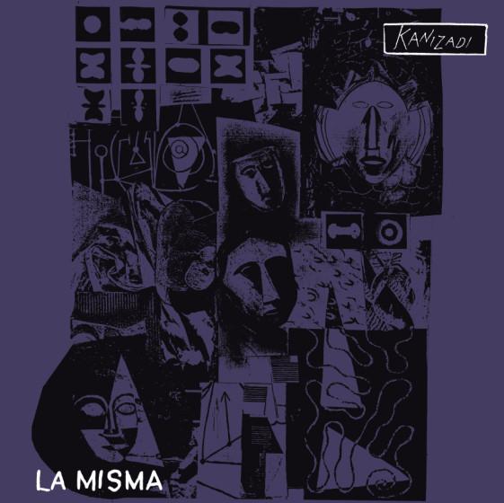 Kanizadi, La Misma