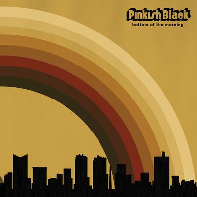 Bottom of the Morning, Pinkish Black