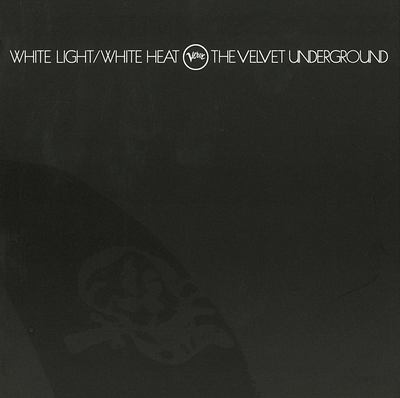 he Velvet Underground, White Light White Heat