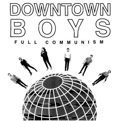 Downtown Boys, Full Communism