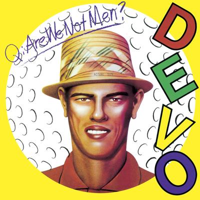 DEVO, Q: Are We Not Men? A: We Are DEVO