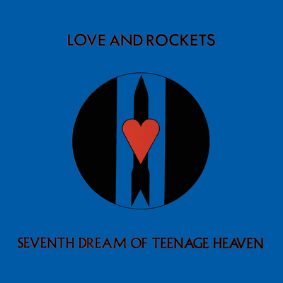 Love and Rockets, Seventh Dream Of Teenage Heaven