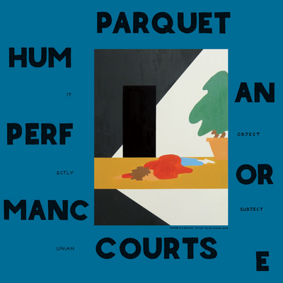 Parquet Courts, Human Performance