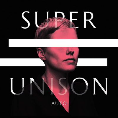 indie-music-and-television-blog-super-unison-auto-album-cover