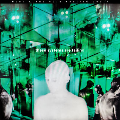 indie-music-and-television-blog-moby-these-systems-are-failing-album-cover