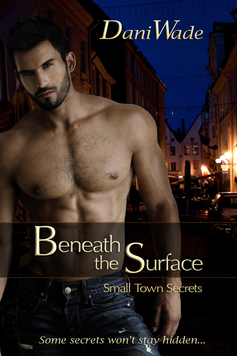 ella sheridan, erotic romance, contemporary romance, romantic suspense, dani wade, beneath the surface, small-town secrets series