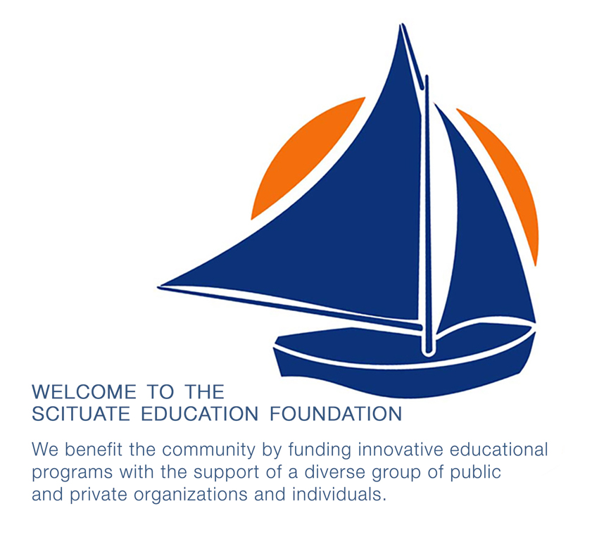 WELCOME TO THE SCITUATE EDUCATION FOUNDATION      We benefit the community by   funding innovative, educational programs.