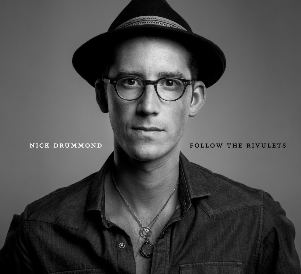 FOLLOW THE RIVULETS - Nick Drummond's solo record FOLLOW THE RIVULETS available NOW!