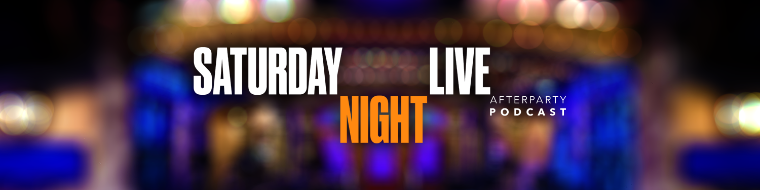 Saturday Night Live (SNL) Afterparty Podcast