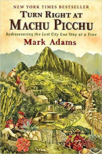 Turn Right at Machu Picchu - Mark Adams - Travel Book.jpg