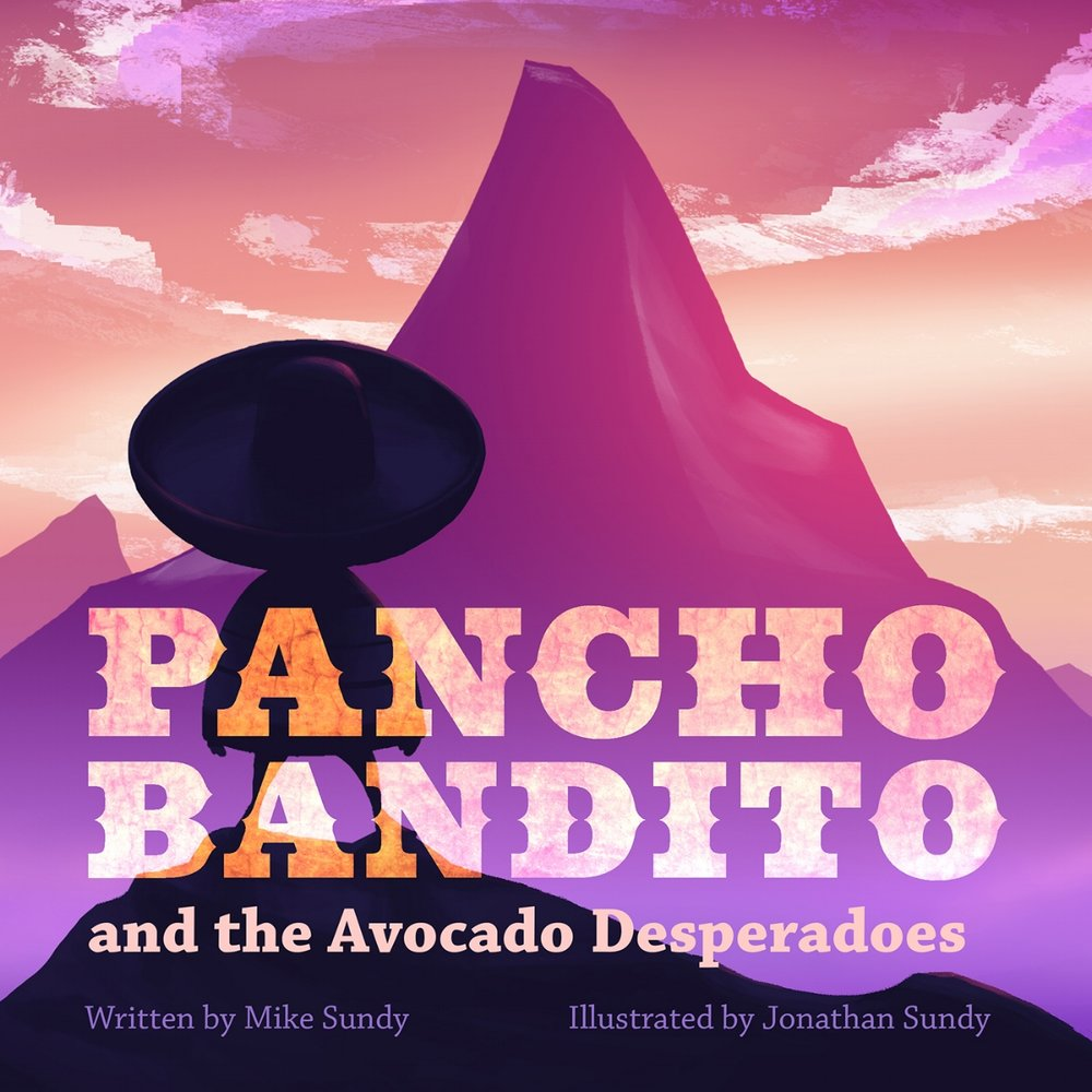 Pancho Bandito and the Avocado Desperadoes book
