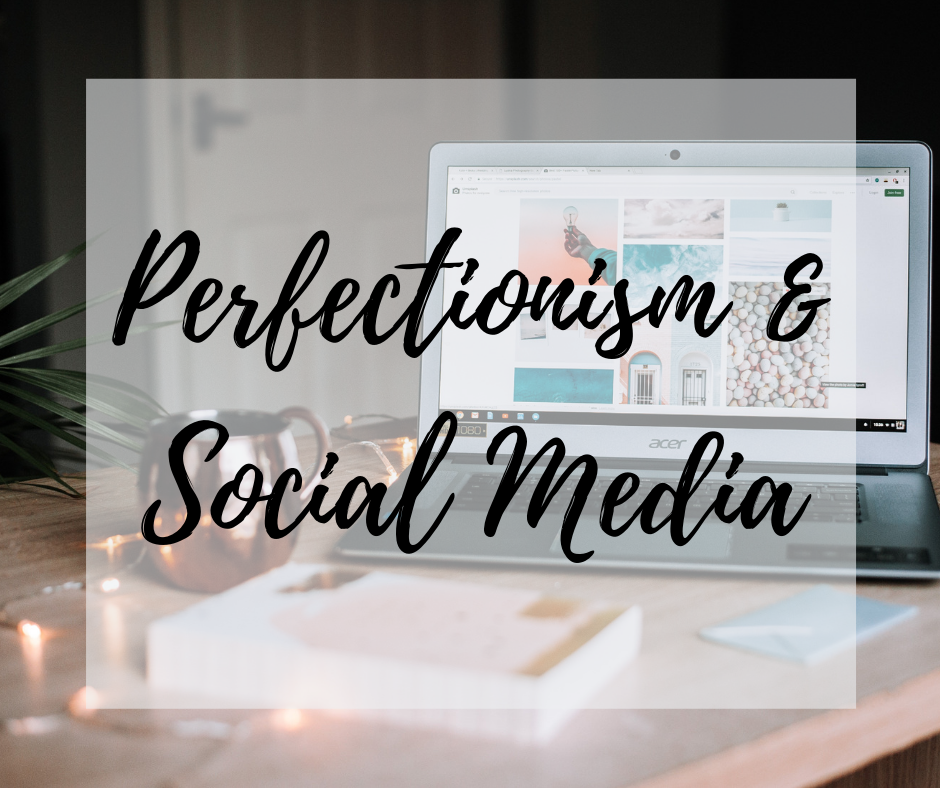 Perfectionism & Social Media (1).png