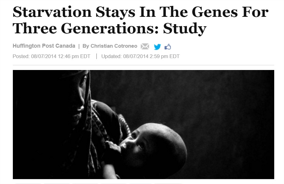"""Starvation Stays In The Genes For Three Generations"", The Huffington Post, Aug 2014"