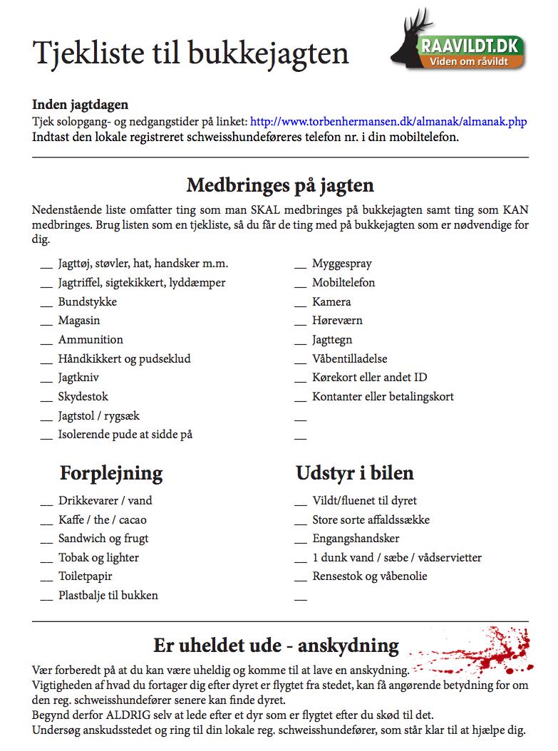 Alt du skal huske til bukkejagten    Raavildt.dk  har også lavet en huskeliste der kan hjælpe dig med at få styr på alt det man skal huske når man skal på bukkejagt.     Få tjeklisten her...