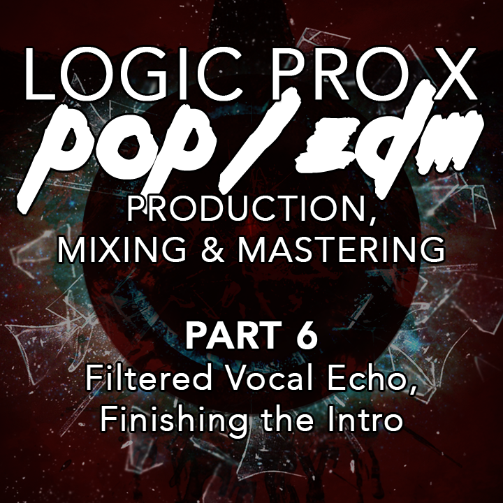#06 - Filtered Vocal Echo, Finishing the Intro