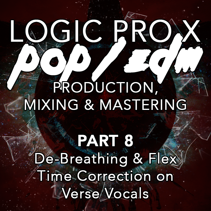 #08 - De-Breathing & Flex Time Correction on Verse Vocals