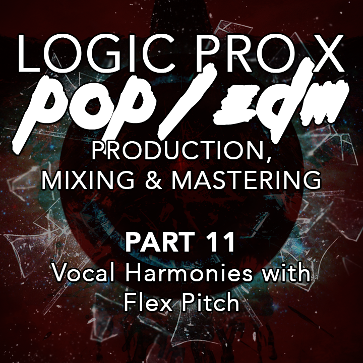 #11 - Vocal Harmonies with Flex Pitch