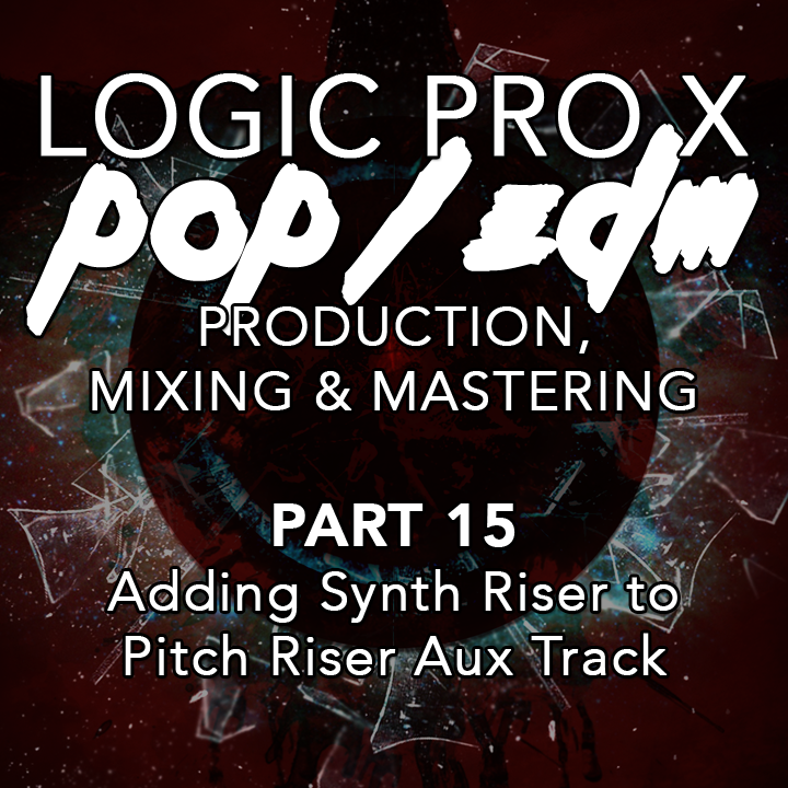 #15 - Adding Synth Riser to Pitch Riser Aux Track