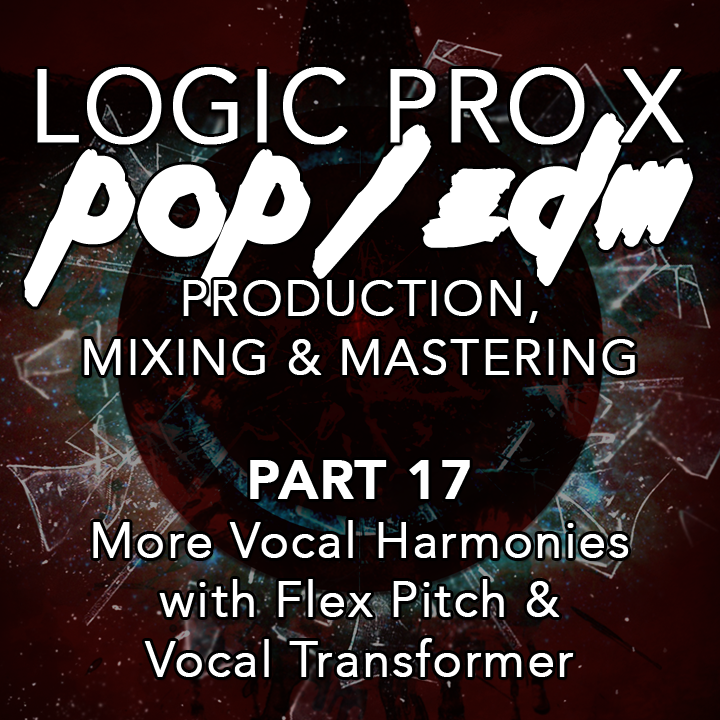 #17 - More Vocal Harmonies with Flex Pitch & Vocal Transformer