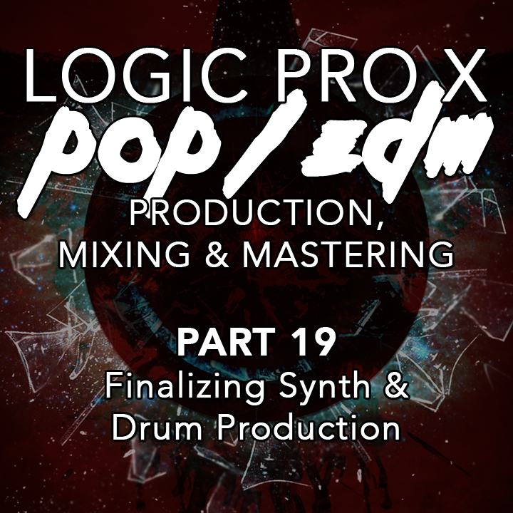 #19 - Finalizing Synth & Drum Production