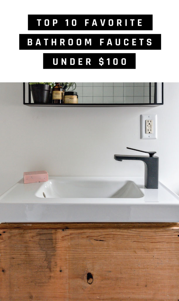 Top 10 Favorite Bathroom Faucets Under $100 — olliePop : home design ...