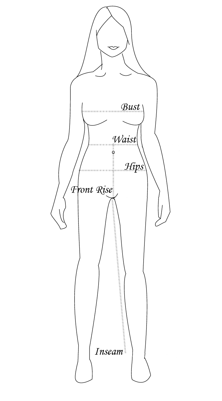 How To Measure: - BUST: With arms relaxed and down at your sides, measure the fullest part of the bust/chest - keeping the tape measure parallel to the floor.WAIST: Lean to the side, find the point where your torso naturally break. This is your waist. Measure around your waist at this point, not over any clothing, while standing straight.HIPS: Stand with heels together on a flat surface. Measure around the fullest part of the hip area - keeping the tape measure parallel to the floor.LENGTH: Find the highest point where your shoulder meets your neck. Measure from this point down to determine the length of each garment.RISE: Start the tape measure at the center of the waist in the back. Run the tape between the legs and up to your normal waist. The tape should be comfortable but close through the crotch area. The total measurement is your rise.OUTSEAM: Take a pair of pajamas or slacks that fits you well. Measure from the waist to the bottom of the pajama or slack. That