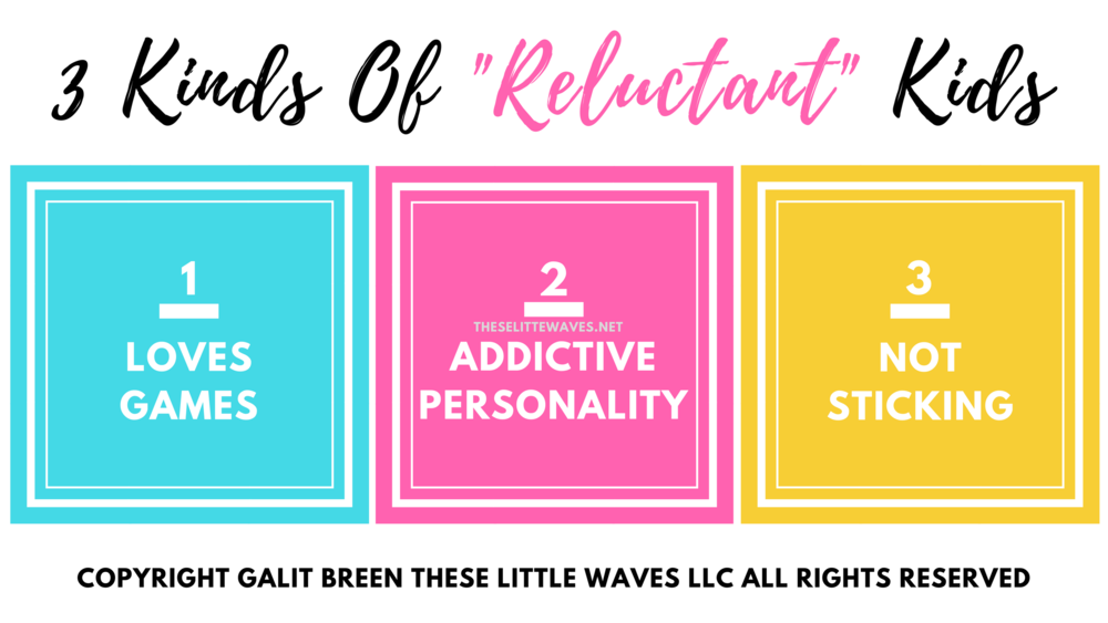 3 Kinds Of %22Reluctant%22 Kids Galit Breen These Little Waves LLC.png