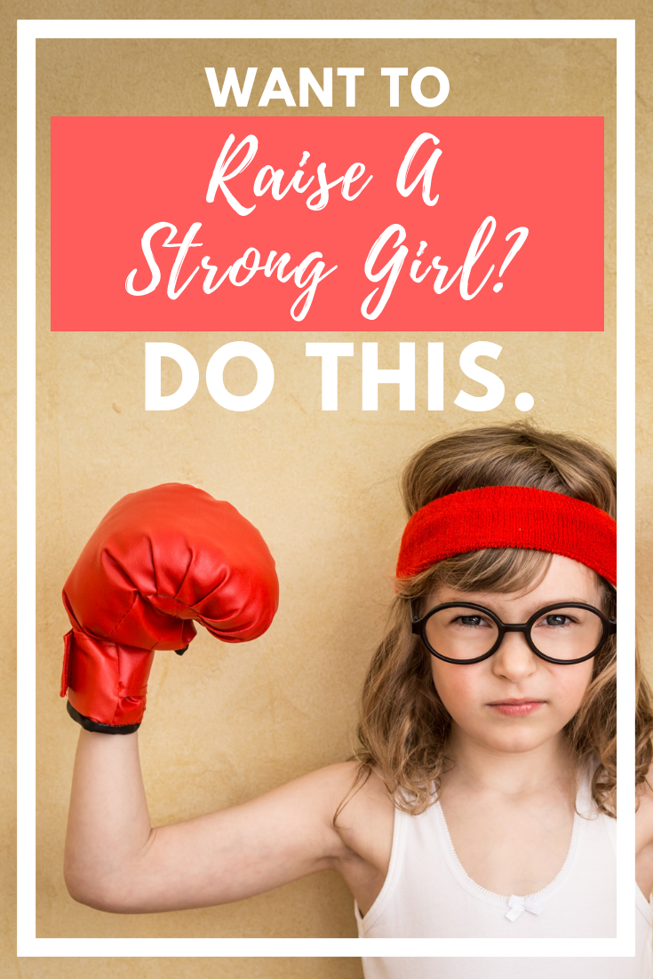 Want to raise a strong girl? Do this. ALL RIGHTS RESERVED Galit Breen TheseLittleWaves.net.png