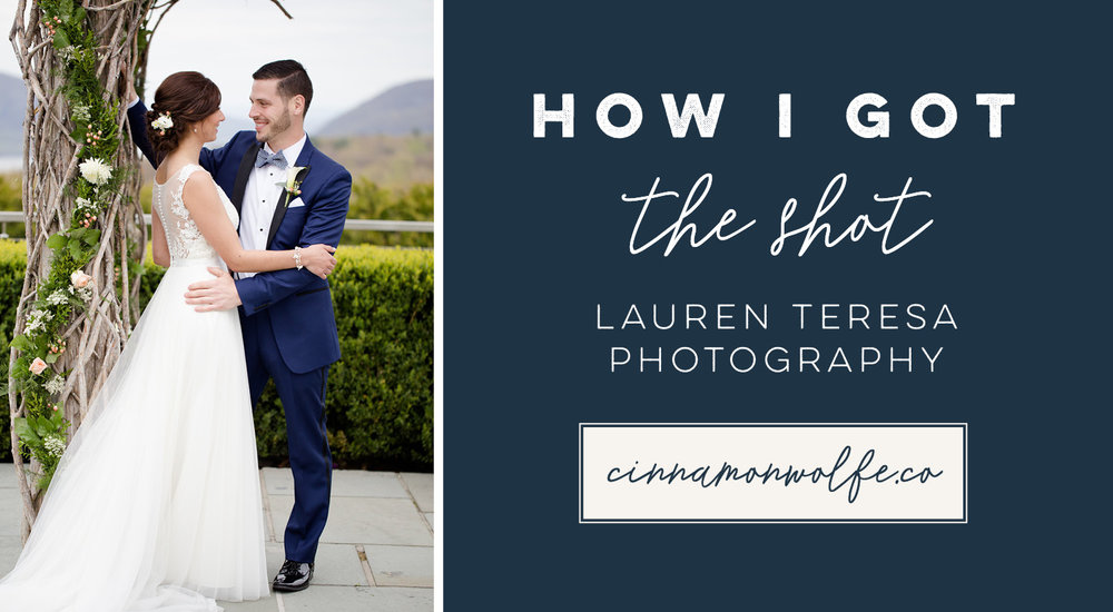 How I Got the Shot | Lauren Teresa Photography | cinnamonwolfe.co | Photography Education