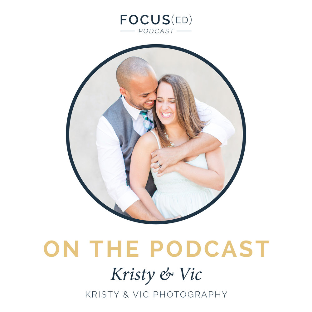 Finding your identity in business, Kristy & Vic Photography | Focused Podcast | Business podcast