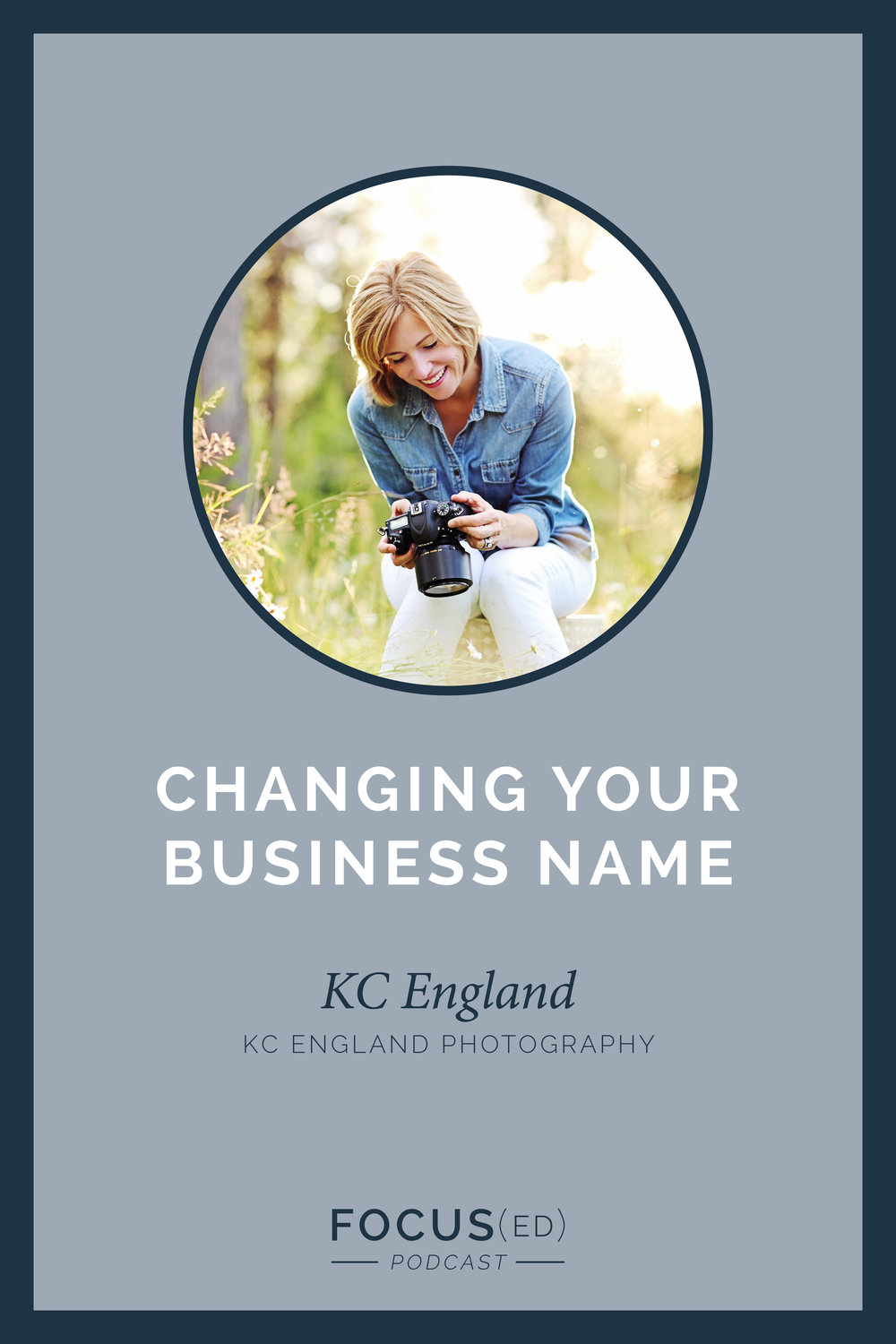 How do I change my business name, KC England   Focused Podcast