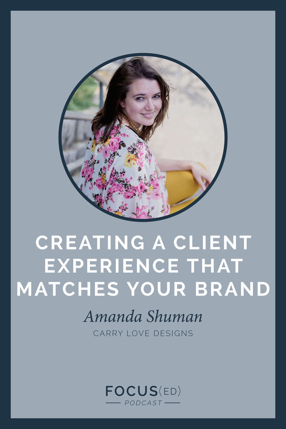 Your client experience is more than just a gift for your clients  |  Focus(ed) Podcast 060