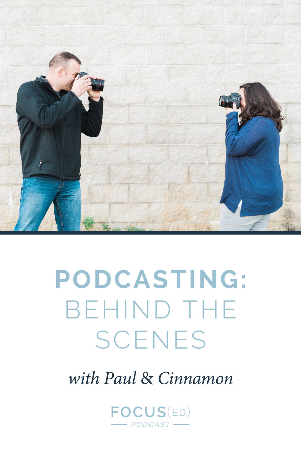Podcasting: Behind the Scenes with Paul & Cinnamon  |  Focus(ed) Podcast 065