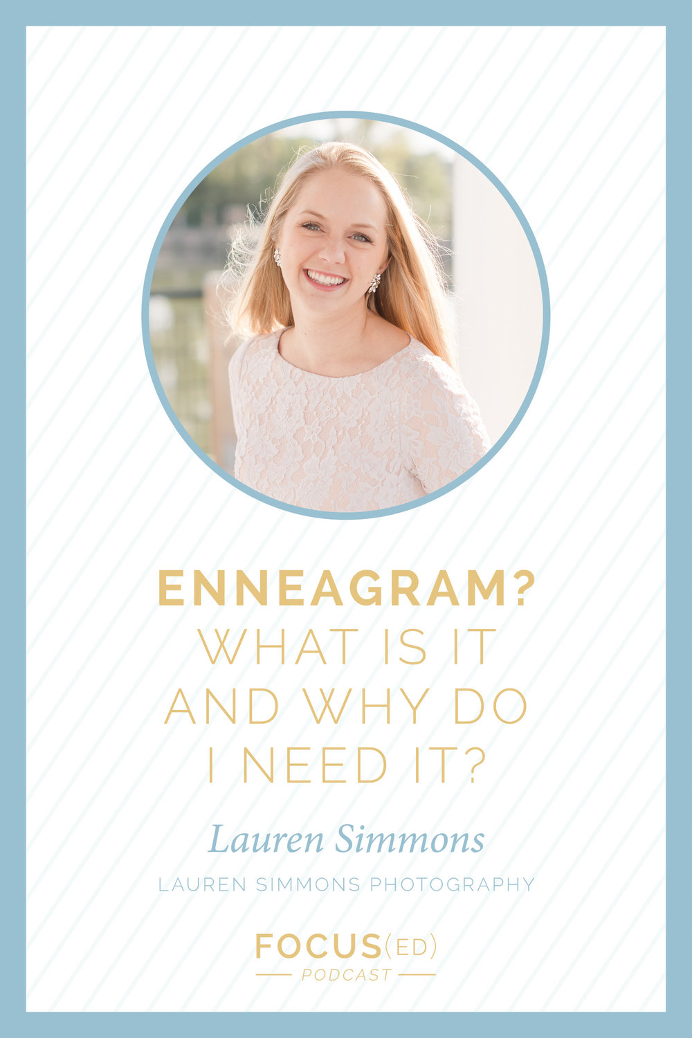 Enneagram? What is it and why do I need it? with Lauren Simmons  |  Focus(ed) Podcast 067