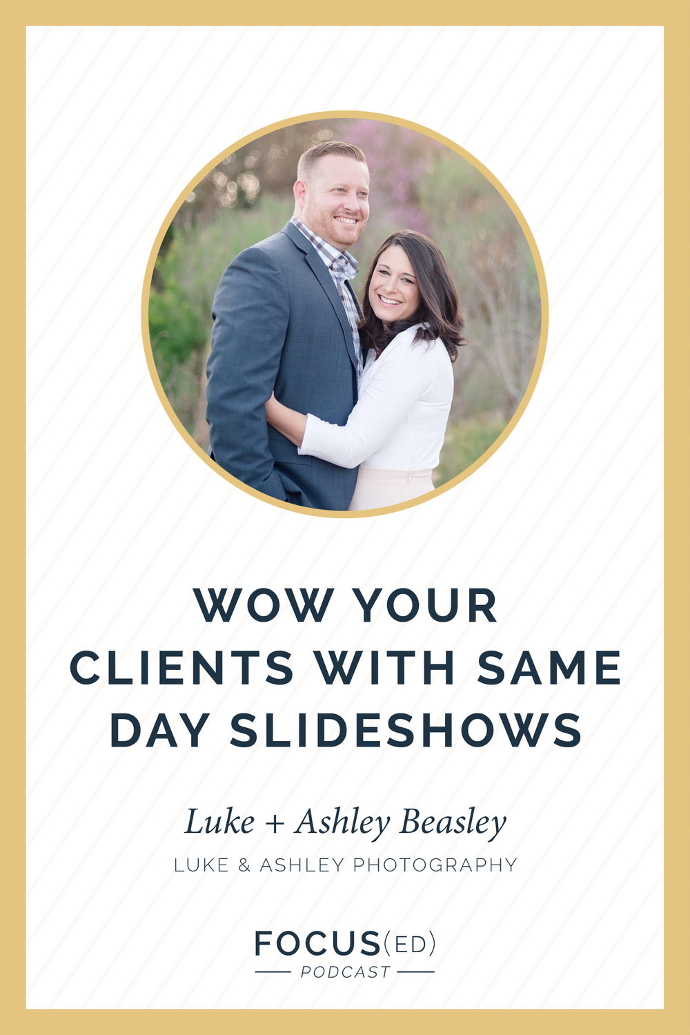 You're couples don't know what they're missing out on. Same day slideshows with Luke & Ashley Photography |  Focus(ed) Podcast