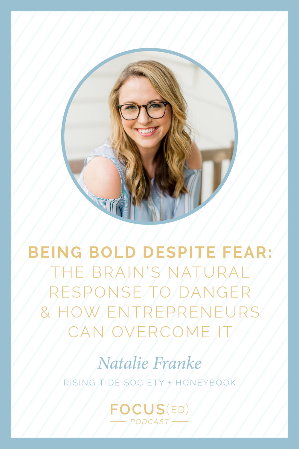Embracing Fear Actually Propels You Forward, Natalie Franke  |  Focus(ed) Podcast
