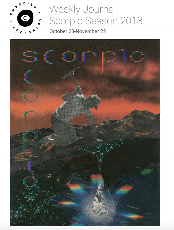 EMBODIED ASTROLOGY 30-DAY SCORPIO SEASON PLANNER IS AVAILABLE, AND FREE TO MONTHLY SUBSCRIBERS.   PURCHASE THE PLANNER HERE   BECOME A MONTHLY SUBSCRIBER HERE