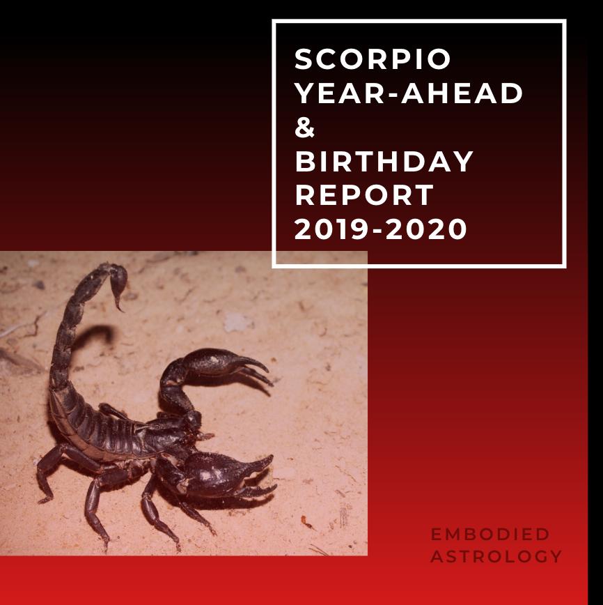 SCORPIO Year Ahead & Birthday Report for 2019/2020