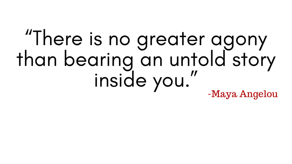 """There is no greater agony than bearing an untold story inside you."" (2).png"