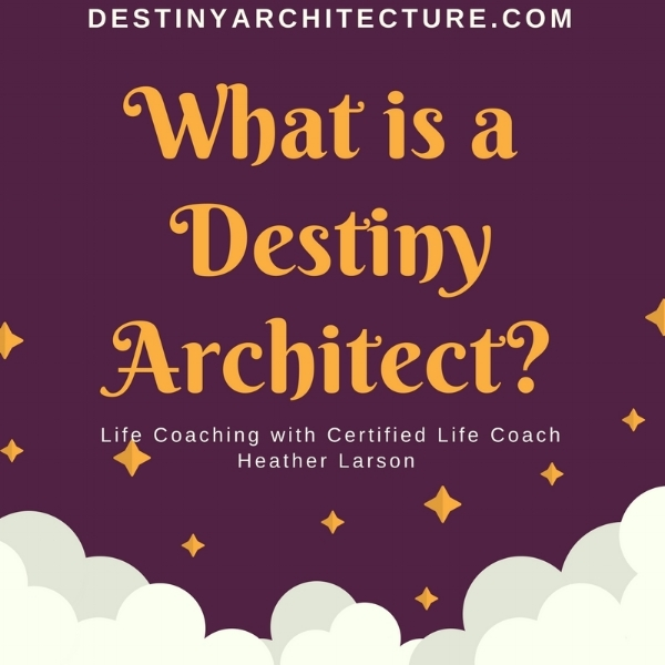 What is a Destiny Architect?-2.jpg