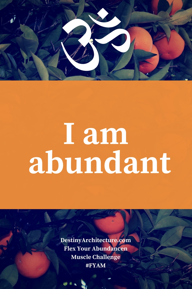 "Here's a simple affirmation for today, ""I AM Abundant!"""