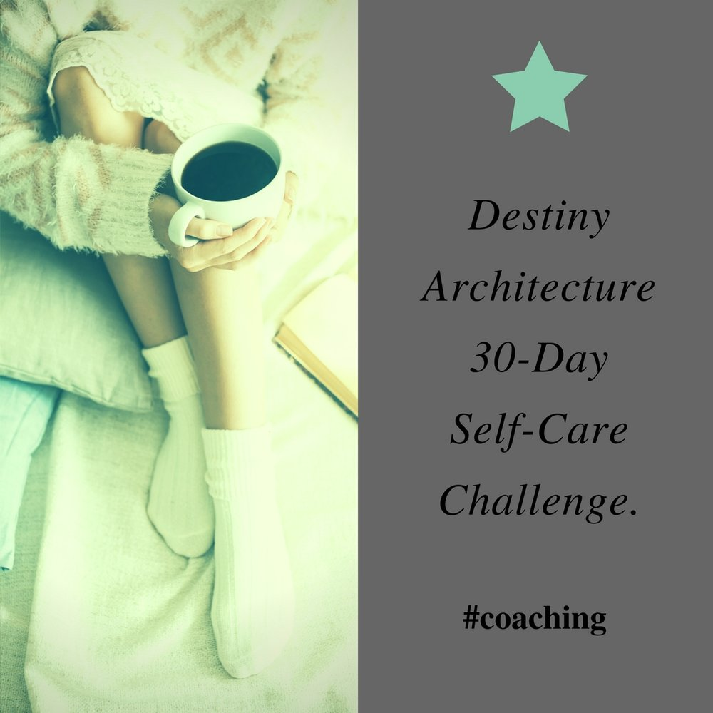 Destiny Architecture 30-Day Self-Care Challenge..jpg