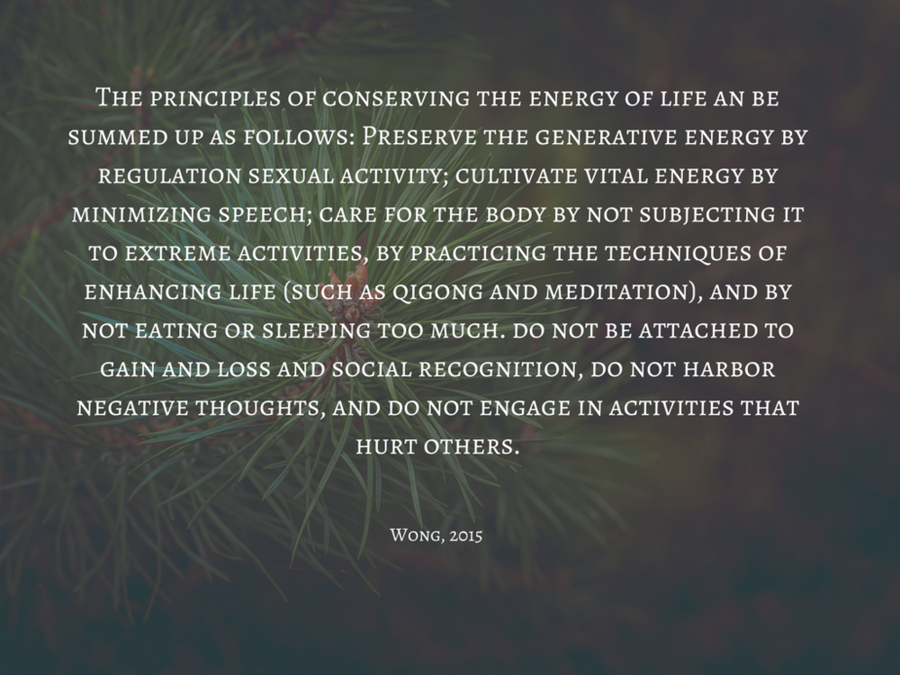 The principles of conserving the energy of life an be summed up as follows_ Preserve the generative energy by regulation sexual activity; cultivate vital energy by minimizing speech; care for the body by not subjecti.png