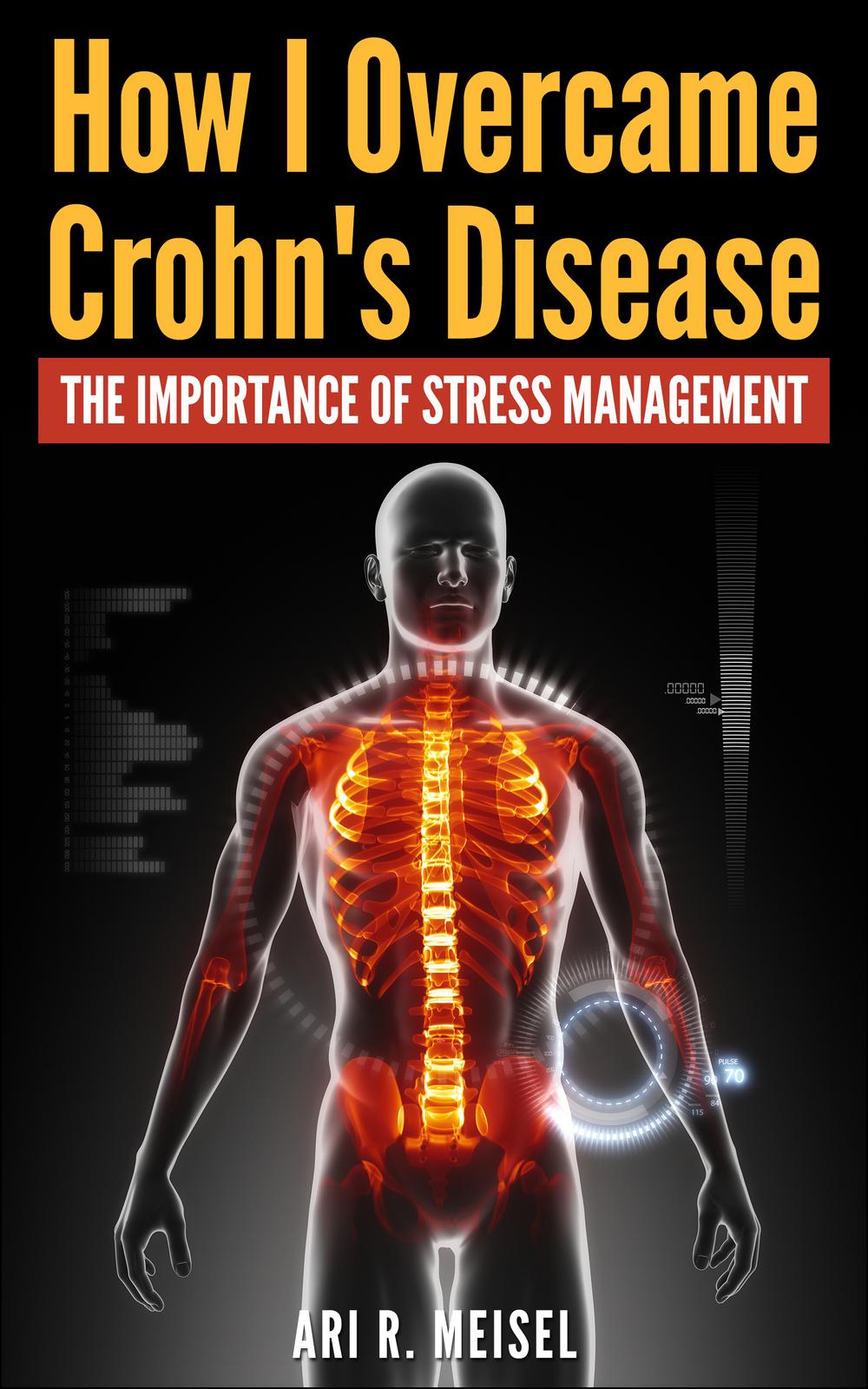 How I Overcame Crohn's Disease