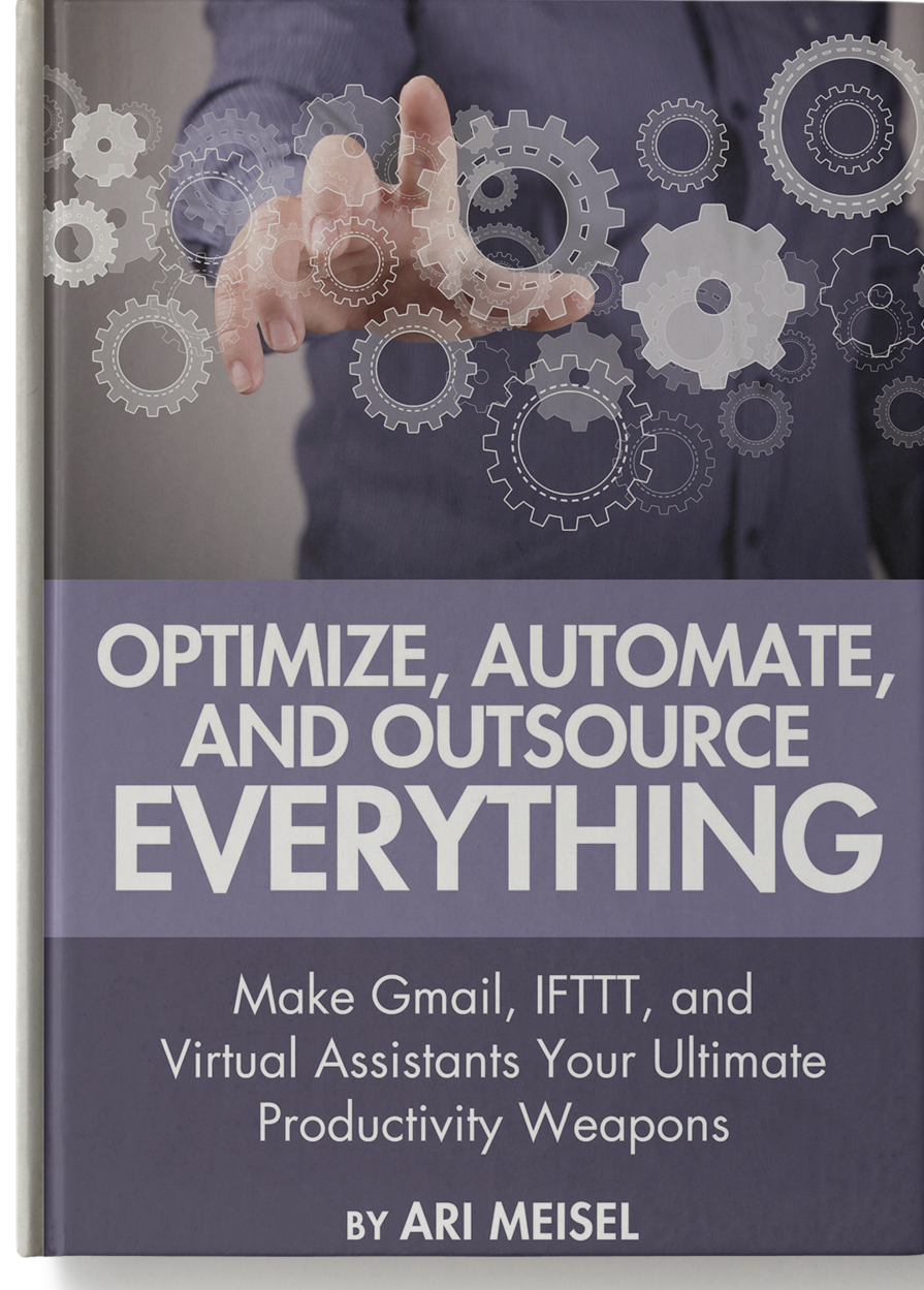 Optimze, Automate, and Outsource Everything In Your Life