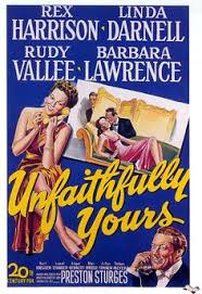 Unfaithfully Yours  (1948) was a failure for Sturges, probably because the studio didn't know whether to advertise it as a comedy or a fantasy drama.